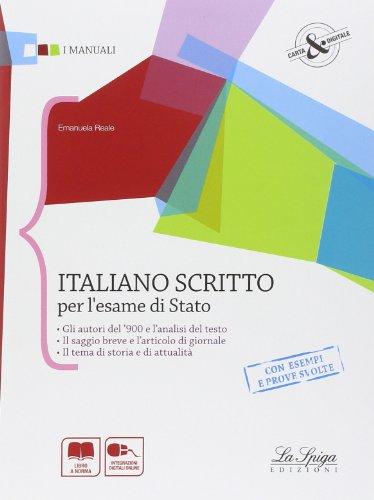 Italiano scritto per l'esame di stato. Per le Scuole superiori