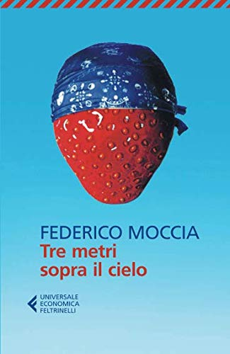 Tre metri sopra il cielo (Universale economica) por Federico Moccia