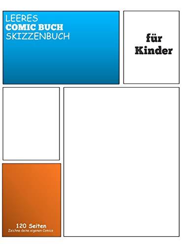 LEERES COMIC SKIZZENBUCH FÜR KINDER: Zeichne und erstelle dein eigenes Comicbuch:  ~A4 (21.59 x 27.94 cm) mit 120 Seiten Journal Notebook Comic-Panel für Künstler aller Stufen (Blank Comic Books) -