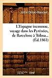 L'Espagne inconnue, voyage dans les Pyrénées, de Barcelone à Tolosa (Éd.1861)...