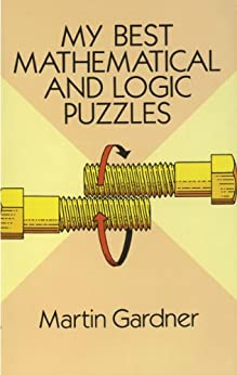 My Best Mathematical and Logic Puzzles par [Gardner, Martin]
