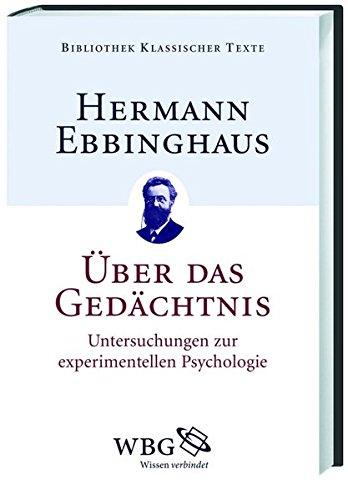 Über das Gedächtnis: Untersuchungen zur experimentellen Psychologie (Bibliothek klassischer Texte)