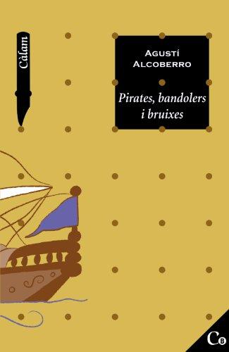 Pirates, bandolers i bruixes (Edicions Generals - Càlam - Càlam B)