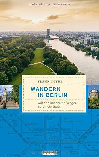 Wandern in Berlin: Auf den schönsten Wegen durch die Stadt