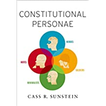 Constitutional Personae: Heroes, Soldiers, Minimalists, and Mutes (Inalienable Rights) (English Edition)