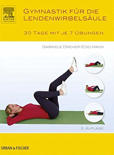 Muskel Wirbelsäule (Gymnastik für die Wirbelsäule: 30 Tage mit je 7 Übungen)