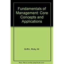 Fundamentals of Management: Core Concepts and Applications by Ricky W. Griffin (2000-01-01)