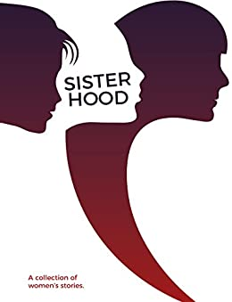 Sisterhood - Issue 1 by [Whitehall, Emma, Wilson, Jennifer, Davies, Allison, Watson, Felicity, Sowden, Rebecca, Fox, Michelle, Jeffery, Sarah, Watson, Victoria, Heppell, Alex, Stewart, Kay]