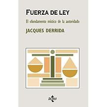 Fuerza de ley: El «fundamento místico de la autoridad» (Filosofía - Cuadernos De Filosofía Y Ensayo)