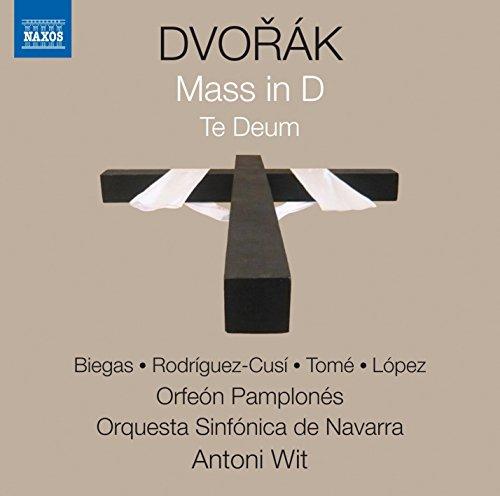 Dvorak: Mass In D, Te Deum [Ewa Biegas; Marina Rodriguez-Cusi; Javier Tome; Jose Antonio Lopez; Orfeon Pamplones; Orquesta Sinfonica De Navarra; Antoni Wit] [Naxos: 8573558]