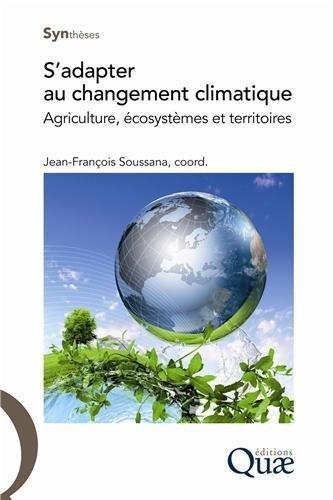 S'adapter au changement climatique : Agriculture, cosystmes et territoires de Jean-Franois Soussana (19 septembre 2013) Broch
