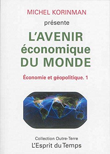 L'avenir économique du monde: Economie et géopolitique - 1.