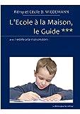 Telecharger Livres L Ecole a la Maison le Guide (PDF,EPUB,MOBI) gratuits en Francaise