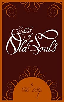 Echoes of Old Souls by [Harper, Nika]