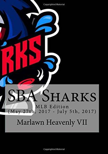 SBA Sharks: MLB Edition (May 27th, 2017 - July 5th, 2017): Volume 36 (Sports Betting Advisor) por Marlawn Heavenly VII
