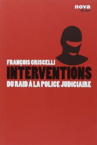 Interventions : Du RAID à la police judiciaire