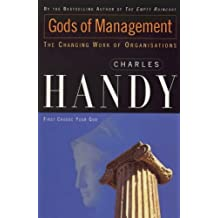 Gods of Management: The Changing Work of Organisations (Organizations) by Charles Handy (1995-02-02)