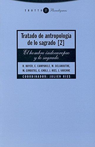 Tratado de antropología de lo sagrado II: El hombre indoeuropeo y lo sagrado (Paradigmas)
