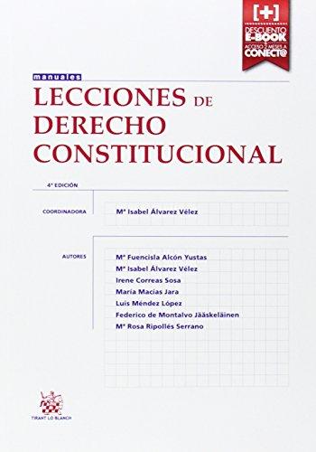Lecciones de Derecho Constitucional 4ª Edición 2014 (Manuales de Derecho Constitucional) por Mª Fuencisla Alcón Yustas