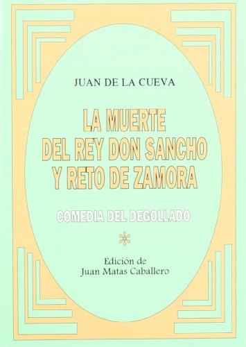 La muerte del rey don Sancho y reto de Zamora ; comedia del degollado