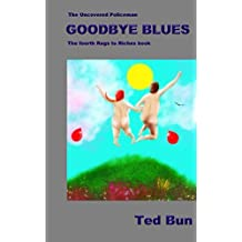 The Uncovered Policeman: Good Bye Blues (Rags to Riches)