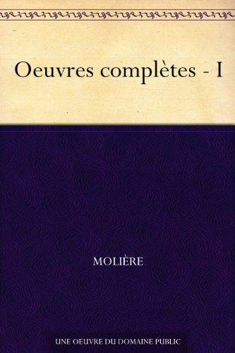 Oeuvres complètes - I
