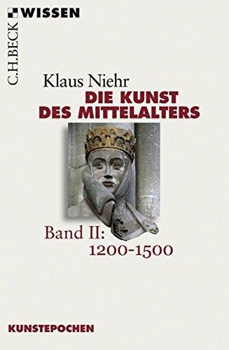 Die Kunst des Mittelalters Band 2: 1200 bis 1500