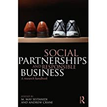 [(Social Partnerships and Responsible Business: A Research Handbook)] [ Edited by M. May Seitanidi, Edited by Andrew Crane ] [December, 2013]