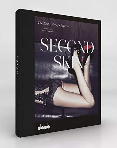 Second skin the erotic art of lingerie /anglais/allemand/espagnol- par Patrice Farameh