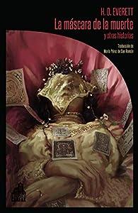 La máscara de la muerte y otras historias par H.D. Everett