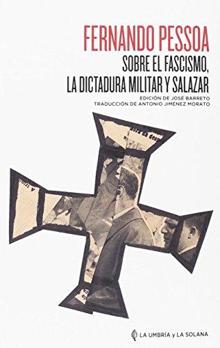 SOBRE EL FASCISMO, LA DICTADURA MILITAR Y SALAZAR (Colección de autores portugueses)