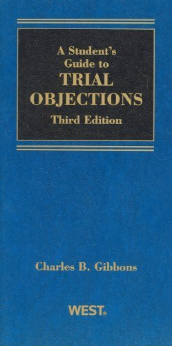 A Student Guide to Trial Objections (Student Guides) by Charles Gibbons (2010-04-16)