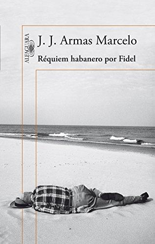 Réquiem habanero por Fidel por J. J. Armas Marcelo
