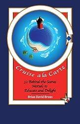 Cruise a la Carte by Brian David Bruns (2013-06-13)