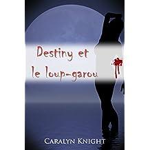 Destiny et le loup-garou: une fiction paranormale érotique
