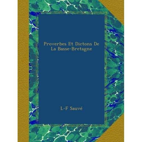 Proverbes Et Dictons De La Basse-Bretagne