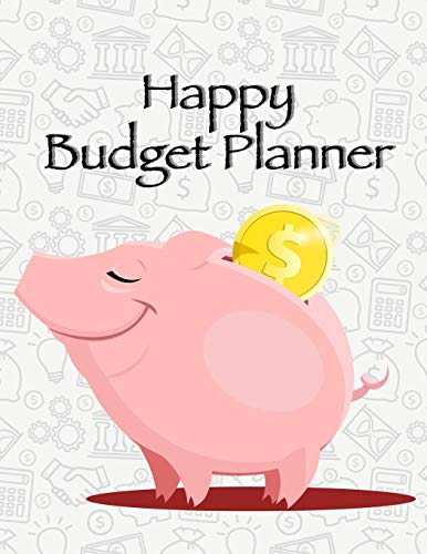 Happy Money: Budget Planner For Expense Finance Budget book By A Year Monthly Weekly & Daily calendar Bill Budgeting Planner And Organizer Tracker ... or personal cash management at home.