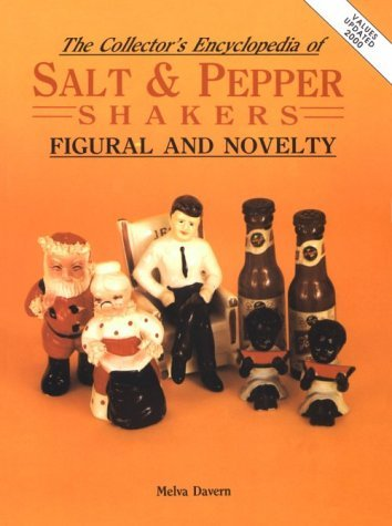 Collector's Encyclopedia of Salt and Pepper Shakers: Figural and Novelty by Melva Davern (2000-05-24)