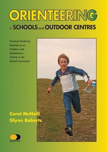 Orienteering in Schools and Outdoor Centres: Practical Guide for Teachers
