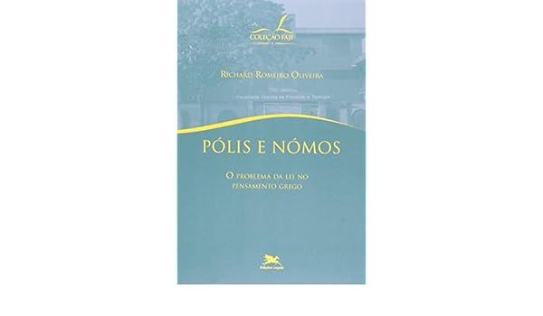Pólis E Nómos. O Problema Da Lei No Pensamento Grego (Em Portuguese do  Brasil)  Amazon.co.uk  Richard R. Oliveira  9788515039890  Books 7651b874f3e