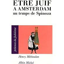 Être juif à Amsterdam au temps de Spinoza