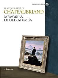 Memorias de ultratumba par François-René de Chateaubriand