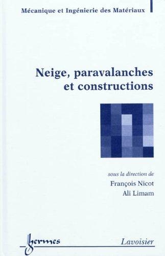 Neige, paravalanches et constructions par Collectif