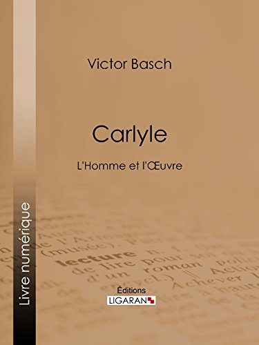 Carlyle: L'Homme et l'Oeuvre
