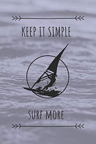 Keep It Simple Surf More: Surf Journal /Presents for Surfers / The Ultimate Surfing Gift