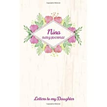 Nina Baby Journal Letters To My Daughter: Writing Lined Notebook To Write In