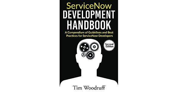 ServiceNow Development Handbook - Second Edition: A