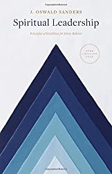 Spiritual Leadership: Principles of Excellence for Every Believer (Sanders Spiritual Growth)