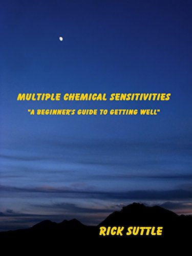 ebook: Multiple Chemical Sensitivities: A Beginner's Guide to Getting Well (B01GB8YYVA)