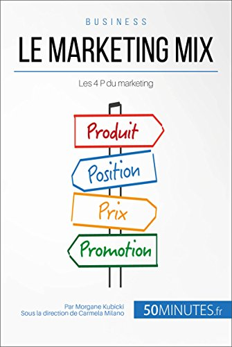 Le marketing mix: Les 4 P du marketing (Gestion & Marketing t. 8)